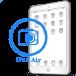 iPad - Замена фронтальной (передней) камеры Air