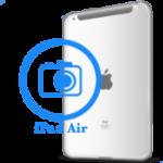 iPad - Замена основной (задней) камеры Air
